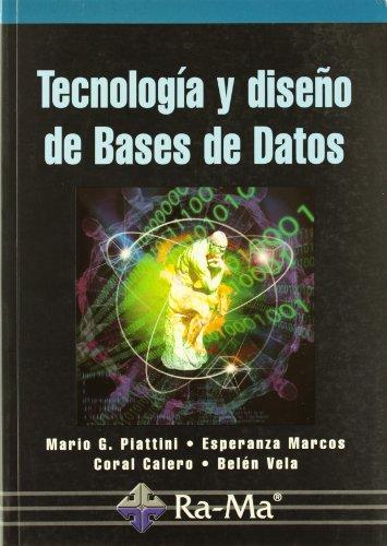 Tecnologías y diseño de bases de datos por Mario G. Piattini Velthuis