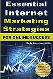 Essential Internet Marketing Strategies For Online Success: