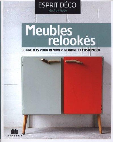 Meubles relookés : 30 projets pour rénover, peindre et customer