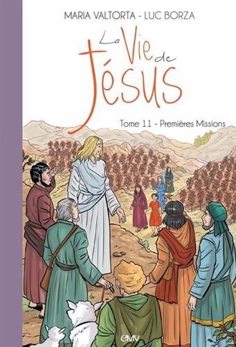 La vie de Jsus, tome 11 - Premires Missions