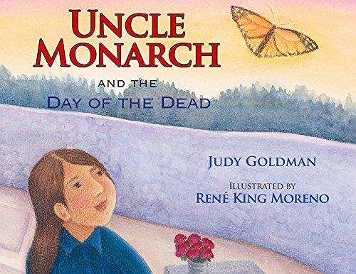 Uncle Monarch and the Day of the Dead by Judy Goldman (2008) Hardcover