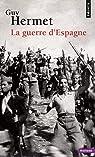 La guerre d'Espagne par Hermet