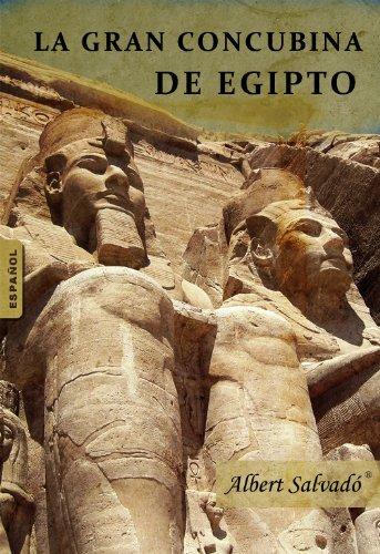 LA GRAN CONCUBINA DE EGIPTO (Spanish Edition)