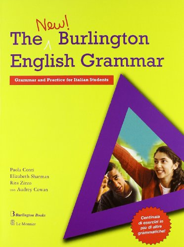 The new Burlington english grammar. Grammar and practice. Per le Scuole superiori