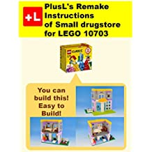 PlusL's Remake Instructions of Small drugstore for LEGO 10703: You can build the Small drugstore out of your own bricks! (English Edition)