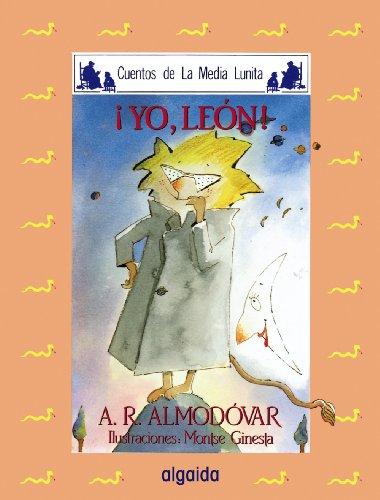 Media lunita nº 6. ¡Yo, León! (Infantil - Juvenil - Cuentos De La Media Lunita - Edición En Rústica)