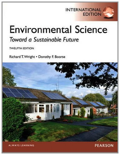 Environmental Science: Toward a Sustainable Future by Richard T. Wright (2013-01-04)