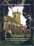 Capers in the Churchyard: Animal Rights Advocacy in the Age of Terror by Lee Hall (2006-07-07)