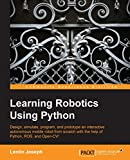 Learning Robotics using Python: Design, simulate, program, and prototype an interactive autonomous mobile robot from scratch with the help of Python, ROS, and Open-CV!