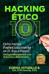 HACKING ÉTICO 101 - Cómo hackear profesionalmente en 21 días o menos!: 1ra Edición, 2013. Labs para Kali 1.0. (Spanish Edition)