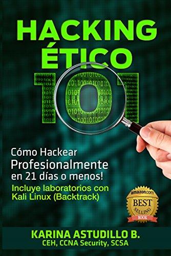 HACKING ÉTICO 101 - Cómo hackear profesionalmente en 21 días o menos!: 1ra Edición, 2013. Labs para Kali 1.0.