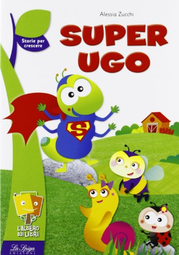 Super Ugo. Albero dei libri. Serie verde