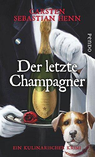 Preisvergleich Produktbild Der letzte Champagner: Ein kulinarischer Krimi (Professor-Bietigheim-Krimis, Band 5)