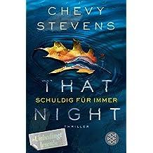 That Night - Schuldig f??r immer by Chevy Stevens (2015-06-25)