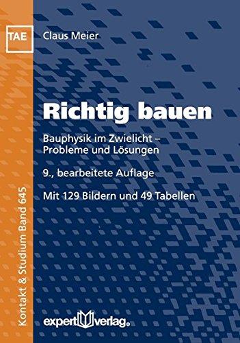Richtig bauen: Bauphysik im Zwielicht – Probleme und Lösungen (Kontakt & Studium)