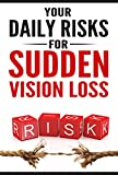 Your Daily Risks for Sudden Vision Loss (English Edition)