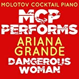MCP Performs Ariana Grande: Dangerous Woman