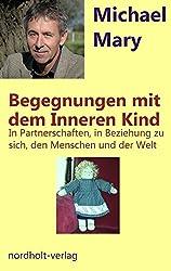 Begegnungen mit dem Inneren Kind (Book on Demand) (Beratung und Psychologie)