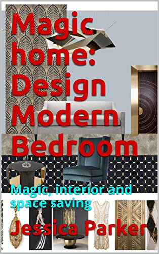 Magic home: Design Modern Bedroom: Magic, interior and space saving (English Edition)