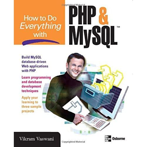How to Do Everything with PHP and MySQL by Vikram Vaswani (2005-04-21)