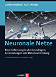 Neuronale Netze: Eine Einführung in die Grundlagen, Anwendungen und Datenauswertung