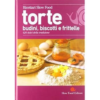 Torte Budini Biscotti Frittelle