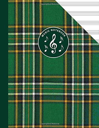 Irish National Tartan Music Manuscript Notebook Celtic Ireland: Blank Sheet Music Paper For Celtic Musician, Orchestra, Band, Fiddle Camp, Session Tunes -