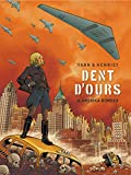 Dent d'ours - Tome 4 - Amerika bomber (French Edition)