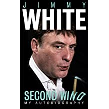 Jimmy White: Second Wind, My Autobiography (English Edition)