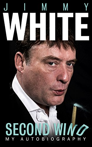 Jimmy White: Second Wind, My Autobiography (English Edition) por Jimmy White