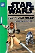 Star Wars The Clone Wars, Tome 3 - Le retour de R2-D2 de Hachette Jeunesse