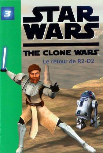 Star wars, the clone war (3) : Le retour de R2-D2