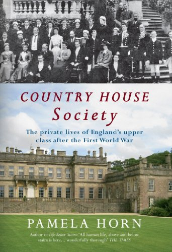 Country House Society: The Private Lives of England's Upper Class After the First World War (English Edition)