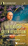50 Years Of Green Revolution: An Anthology Of Research Papers (M.s. Swaminathan: The Quest For A World Without Hunger)