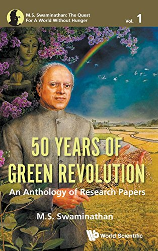 50 Years of Green Revolution: An Anthology of Research Papers (M.s. Swaminathan: The Quest For A World Without Hunger) por M S Swaminathan