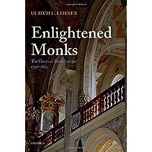 Enlightened Monks: The German Benedictines, 1740-1803