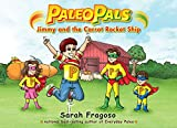 Paleo Pals : Jimmy and the Carrot Rocket Ship