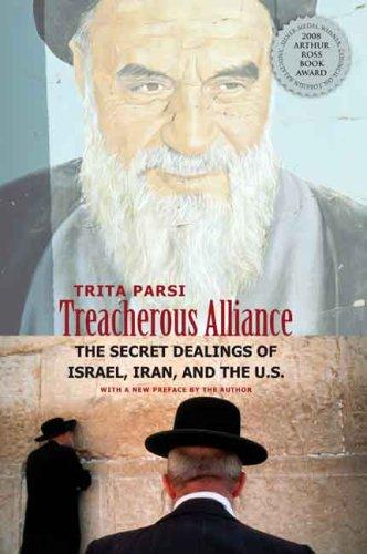 Treacherous Alliance: The Secret Dealings of Israel, Iran, and the United States por Trita Parsi
