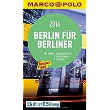 MARCO POLO Cityguide Berlin für Berliner 2016: Mit Insider-Tipps und Cityatlas. (MARCO POLO Cityguides)