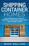Shipping Container Homes: An Informative Guide to Shipping Container Homes and Tiny House Living (English Edition)