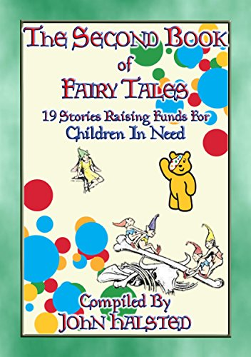 THE SECOND BOOK OF FAIRY TALES - 19 illustrated children's tales raising funds for Children in Need: 19 illustrated children's tales raising funds for ... from Around the World) (English Edition)