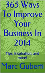365 Ways To Improve Your Business In 2014 (English Edition)