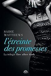 L'Étreinte des promesses: La trilogie Fire After Dark, T3