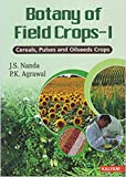 Botany of Field Crops-1 Cereal, Pulses and Oil Seeds Crops [Paperback] [Jan 01, 2017] Nanda J.S., Agrawal P.K. [Paperback] [Jan 01, 2017] Nanda J.S., Agrawal P.K.