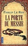 Telecharger Livres La Porte du Messie (PDF,EPUB,MOBI) gratuits en Francaise
