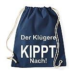 TRVPPY Turnbeutel mit Spruch / Modell Der Klügere KIPPT nach / Beutel Rucksack Jutebeutel Sportbeutel Fashion Hipster