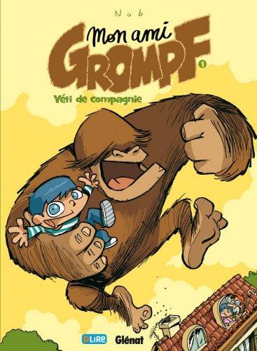 Mon ami Grompf Tome 01 : Yéti de compagnie