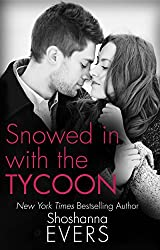 Snowed In With The Tycoon (sexy contemporary romance)