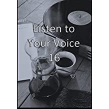 Listen to your Voice 16 (Japanese Edition)