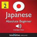 Learn Japanese - Level 2: Absolute Beginner Japanese, Volume 1: Lessons 1-25